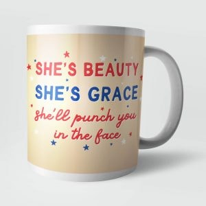 she's beauty and she's grace she'll punch you in the face novelty gift mug
